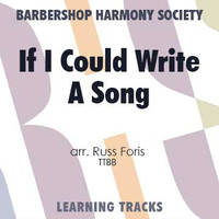 If I Could Write A Song (TTBB) (arr. Foris) - CD Learning Tracks for 7624