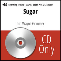 Sugar (SSAA) (arr. Grimmer) - CD Learning Tracks for 213548