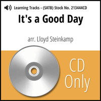 It's a Good Day (SATB) (arr. Steinkamp) - CD Learning Tracks for 213442