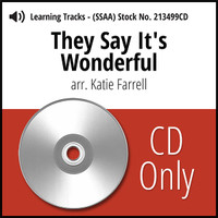 They Say it's Wonderful (SSAA) (arr. Farrell) - CD Learning Tracks for 213285