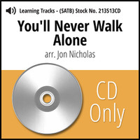 You'll Never Walk Alone (SATB) (arr. Nicholas) - CD Learning Tracks for 213512