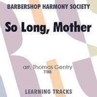 So Long, Mother (TTBB) (arr. Gentry) - Digital Learning Tracks for 7215