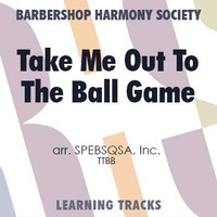 Take Me Out To The Ball Game (TTBB) (arr. BHS) - Digital Learning Tracks for 8622