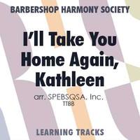I'll Take You Home Again, Kathleen (TTBB) (arr. BHS) - Digital Learning Tracks for 8058