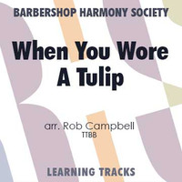 When You Wore A Tulip (TTBB) (arr. Campbell) - Digital Learning Tracks for 8133