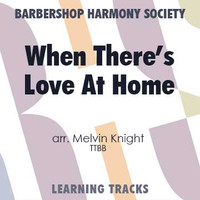 When There's Love at Home (TTBB) (arr. Knight) - Digital Learning Tracks for 7720