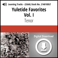 Yuletide Favorites Vol. I (SSAA) (Tenor) - Digital Learning Tracks for 214017