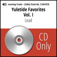 Yuletide Favorites Vol. I (SSAA) (Lead) - CD Learning Tracks for 214017