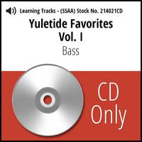 Yuletide Favorites Vol. I (SSAA) (Bass) - CD Learning Tracks for 214017