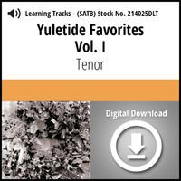 Yuletide Favorites Vol. I (SATB) (Tenor) - Digital Learning Tracks for 214024