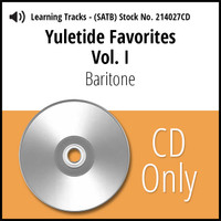 Yuletide Favorites Vol. I (SATB) (Baritone) - CD Learning Tracks for 214024