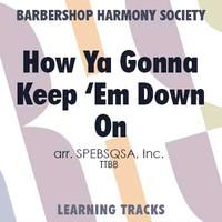 How Ya Gonna Keep 'Em Down On The Farm (TTBB) (arr. BHS) - Digital Learning Tracks for 7190