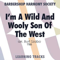 I'm a Wild and Wooly Son of the West (TTBB) (arr. Szabo) - Digital Learning Tracks for 7314