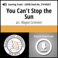 You Can't Stop the Sun (SATB) (arr. Grimmer) - Digital Learning Tracks for 214142