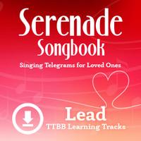 Serenade Songbook (TTBB) (Lead) - Digital Learning Tracks for 214088