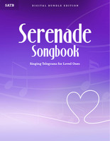 Serenade Songbook (SATB) - Digital Bundle