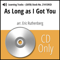 As Long as I Got You (SATB) (arr. Ruthenberg) - CD Learning Tracks for 214136