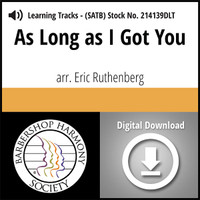 As Long as I Got You (SATB) (arr. Ruthenberg) - Digital Learning Tracks for 214136