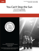 You Can't Stop the Sun (SSAA) (arr. Grimmer)