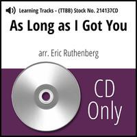 As Long as I Got You (TTBB) (arr. Ruthenberg) - CD Learning Tracks for 214134