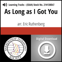 As Long as I Got You (SSAA) (arr. Ruthenberg) - Digital Learning Tracks for 214135