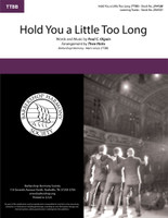 Hold You a Little Too Long (TTBB) (arr. Hicks)