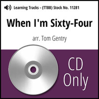 When I'm Sixty-Four (Hx) (TTBB) (arr. Gentry) - CD Learning Tracks for 8608