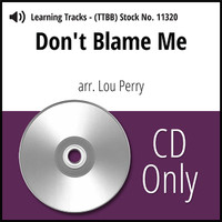 Don't Blame Me (Gm) (TTBB) (arr. Perry) - CD Learning Tracks for 8819
