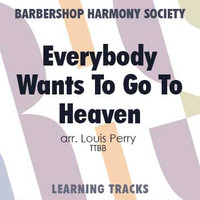 Everybody Wants To Go To Heaven (TTBB) (arr. Perry) - CD Learning Tracks for 7669