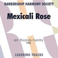 Mexicali Rose (TTBB) (arr. Gentry) - CD Learning Tracks for 7404