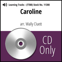 Caroline (Gm) (TTBB) (arr. Cluett) - CD Learning Tracks for 8807