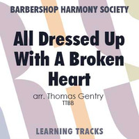 All Dressed Up With A Broken Heart (TTBB) (arr. Gentry) - CD Learning Tracks for 202793