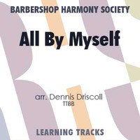 All By Myself (TTBB) (arr. Driscoll) - CD Learning Tracks for 7098