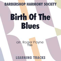 Birth Of The Blues (TTBB) (arr. Payne) - CD Learning Tracks for 201315