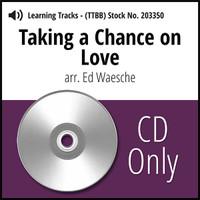 Taking A Chance On Love (TTBB) (arr. Waesche) - CD Learning Tracks for 203126