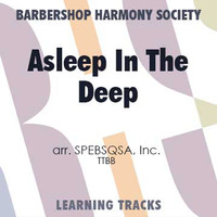 Asleep In The Deep (TTBB) (arr. SPEBSQSA) - CD Learning Tracks for 8120