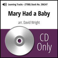 Mary Had a Baby (TTBB) (arr. Wright) - CD Learning Tracks for 206241