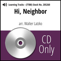 Hi, Neighbor (TTBB) (arr. Latzko) - CD Learning Tracks for 205254
