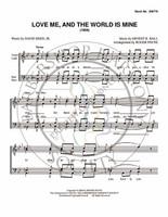 Love Me and the World is Mine (TTBB) (arr. Payne)