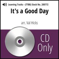 It's A Good Day (TTBB) (arr. Hicks) - CD Learning Tracks for 200745