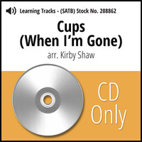 Cups (When I'm Gone) (SATB) (arr. Shaw) - CD Learning Tracks for 208861