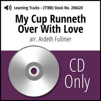 My Cup Runneth over with Love (TTBB) (arr. Fullmer) - CD Learning Tracks for 206413