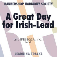 A Great Day For Irish (Lead) (arr. SPEBSQSA) - CD Learning Tracks