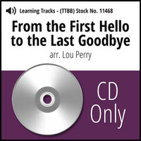 From the First Hello to the Last Goodbye (TTBB) (arr. Perry) - CD Learning Tracks for 7154 / 212680