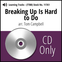 Breaking Up Is Hard to Do (TTBB) (arr. Campbell) - CD Learning Tracks for 8643