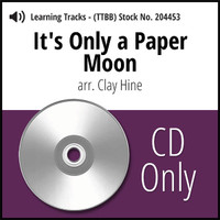 It's Only A Paper Moon (TTBB) (arr. Hine) - CD Learning Tracks for 204452