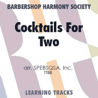Cocktails For Two (TTBB) (arr. SPEBSQSA) - CD Learning Tracks