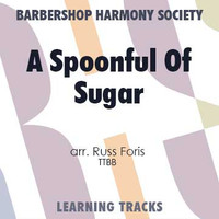 Spoonful Of Sugar, A (TTBB) (arr. Foris) - CD Learning Tracks for 7678