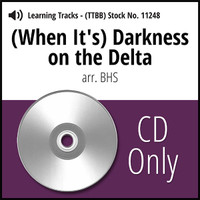 (When It's) Darkness On The Delta (TTBB) (arr. BHS) - CD Learning Tracks for 7706