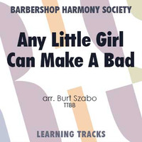 Any Little Girl Can Make A Bad (TTBB) (arr. Szabo) - CD Learning Tracks for 7183